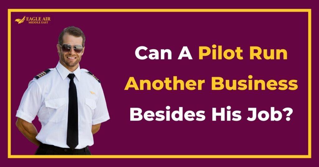 طيار بجانبه جملة: هل يمكن أن يدير الطيار عملًا آخر بجانب مهنته الأساسية؟